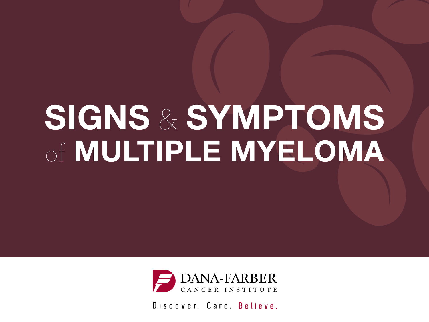 Multiple Myeloma: Signs and Symptoms | Dana-Farber Cancer